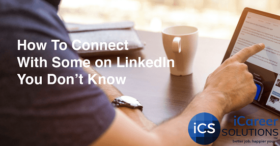How To Connect With Someone On LinkedIn You Don't Know
