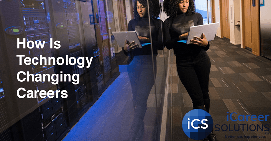 How is Technology Changing Careers and Jobs